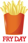 French fries day or Friday