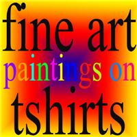 FINE ART PAINTINGS ON TSHIRTS