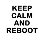 KEEP CALM AND REBOOT
