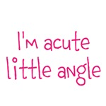 Im Acute Little Angle