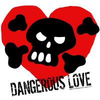 Dangerous Love!