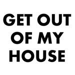 GetOutOfMyHouse