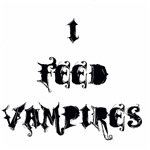 I Feed Vampires