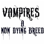 vampires a non-dying breed