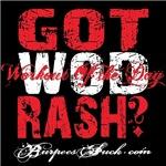 GOT WOD RASH?