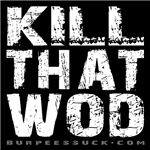 KILL THAT WOD