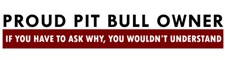 Pit Bull: If you have to ask