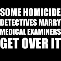 Homicide Detectives Medical Examiners