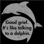 Good Grief Dolphin