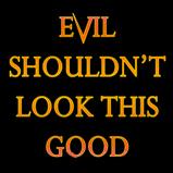 Evil shouldn't look this good