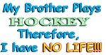 My Brother Plays Hockey