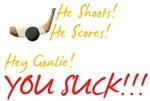 Hey Goalie, You Suck!