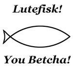 Lutefisk You Betcha