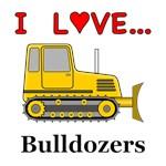 I Love Bulldozers