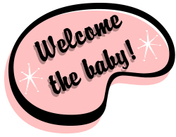 welcome the baby!