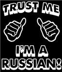 Trust Me Im a Russian