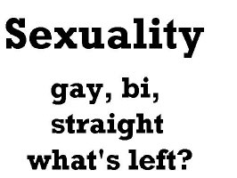 Straight, Gay, Bi, basically all sexuality