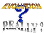 EVOLUTION REALLY?