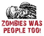 zombies was people too!