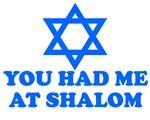 JEWISH T SHIRTS YOU HAD ME AT SHALOM
