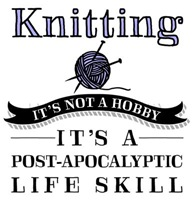 Knitting: It's Not A Hobby