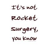 Not rocket surgery