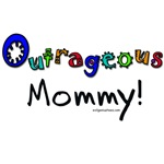 Outrageous mommy
