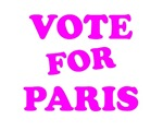 VOTE FOR PARIS TEE SHIRT BUMPER STICKER FOR PRESID