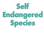Self Endangered Species
