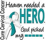 Heaven Needed Hero Cervical Cancer Gifts