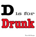 D is for Drunk