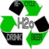 RECYCLE WATER DRINK BEER