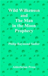 Wild Wilkenson and the Man in the Moon Prophecy