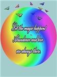 LET THE MAGIC HAPPEN! ABUNDANCE & LOVE ARE ALWAYS