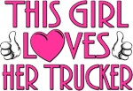 This Girl Loves Her Trucker