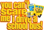You Can't Scare Me - School Bus