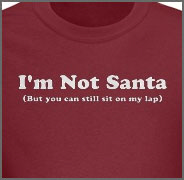I'm Not Santa, But You Can Still Sit on My Lap t-s
