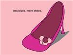 Less Blues. More Shoes.