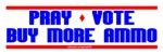 Pray-Vote-Buy Ammo