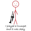 I played a trumpet and it was okay.
