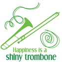 Happiness is a Shiny Trombone.