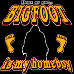 Bigfoot is my Homeboy T-Shirt