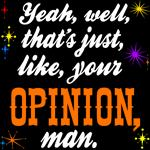 Opinion Man Lebowski T-Shirts