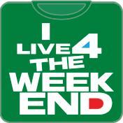 I Live 4 The Weekend