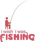 I Wish I Was Fishing