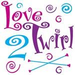 Love 2 Twirl