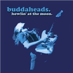 Buddaheads - Howlin' At The Moon