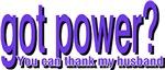 Got Power? Thank my husband