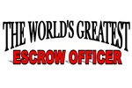 The World's Greatest Escrow Officer