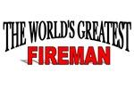 The World's Greatest Fireman